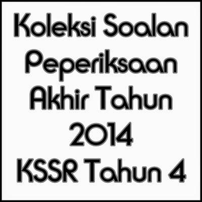 Soalan KSSR Tahun 4 Peperiksaan Akhir Tahun 2014