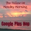 Follow Us Monday Morning Google Plus Hop 1/23
