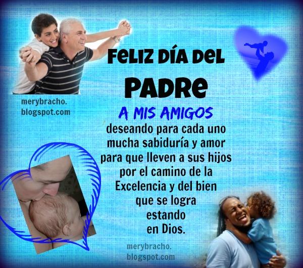 Feliz Día del Padre a mis Amigos. Imagen para felicitar a mis amigos del facebook, twitter, linkedin, google plus. Postales cristianas.