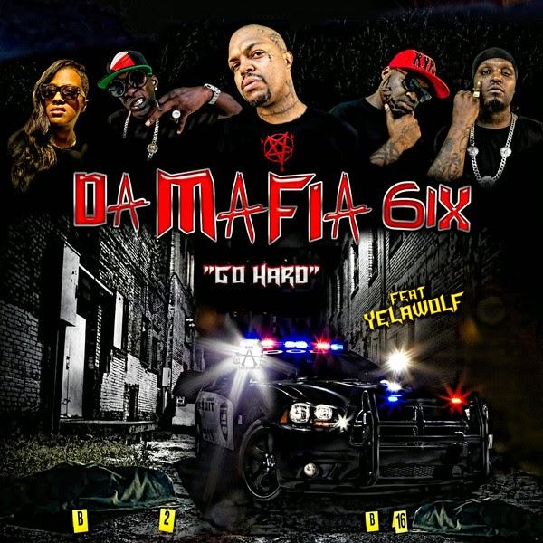 Da Mafia 6ix - Go Hard (feat. Yelawolf) - Single Cover