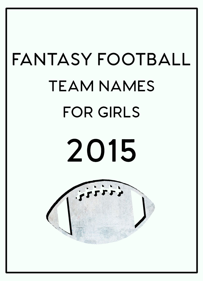 Fantasy Football Team Names for Girls 2015 | Venus Trapped ...