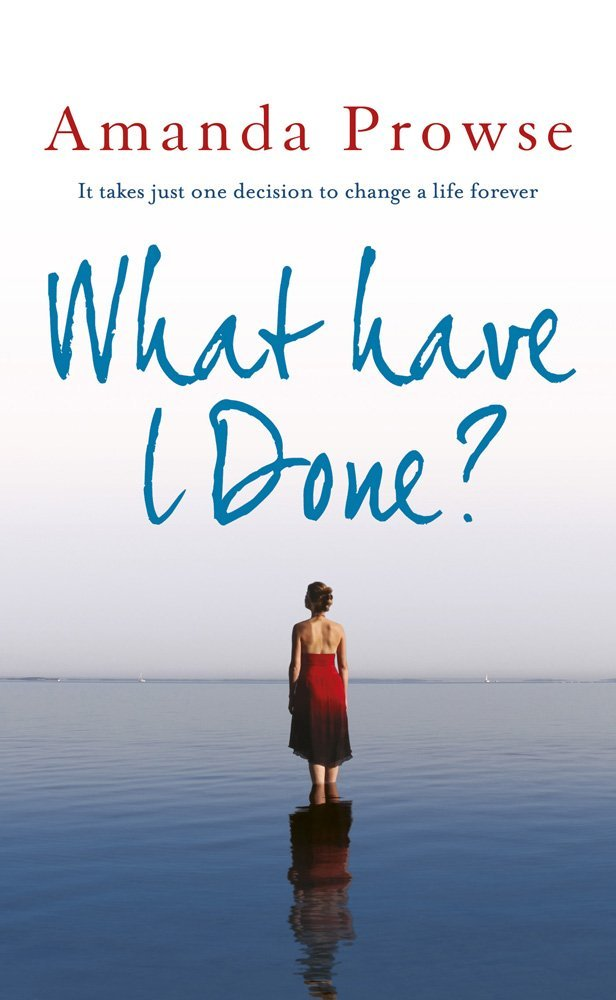 What Have I Done?  by Amanda Prowse | Review by Poppy Sparkles #book #review #reading