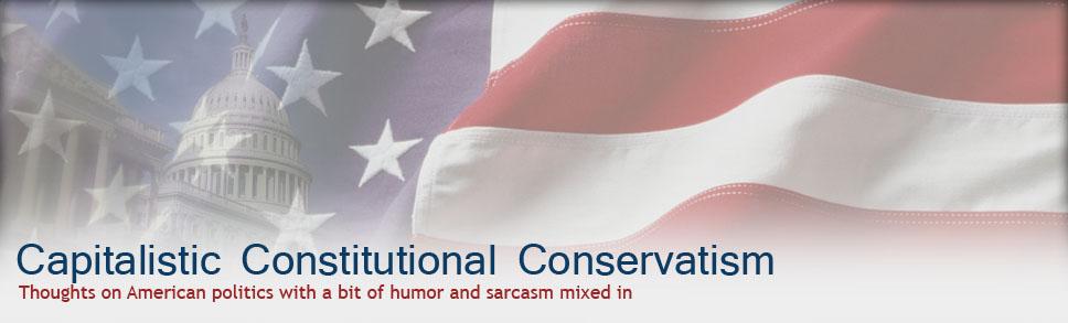 Capitalistic Constitutional Conservatism