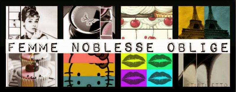 *Femme Noblesse Oblige*