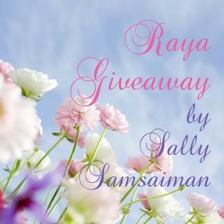 Raya Giveaway by Sally Samsaiman