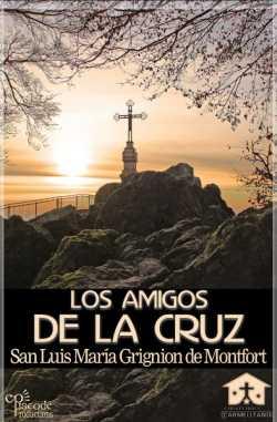 """""""Los amigos de la Cruz"""", de San Luis María Grignion de Montfort"""