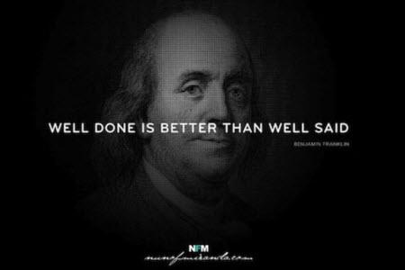 Bien hecho es mejor que bien dicho