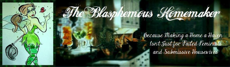The Blasphemous Homemaker