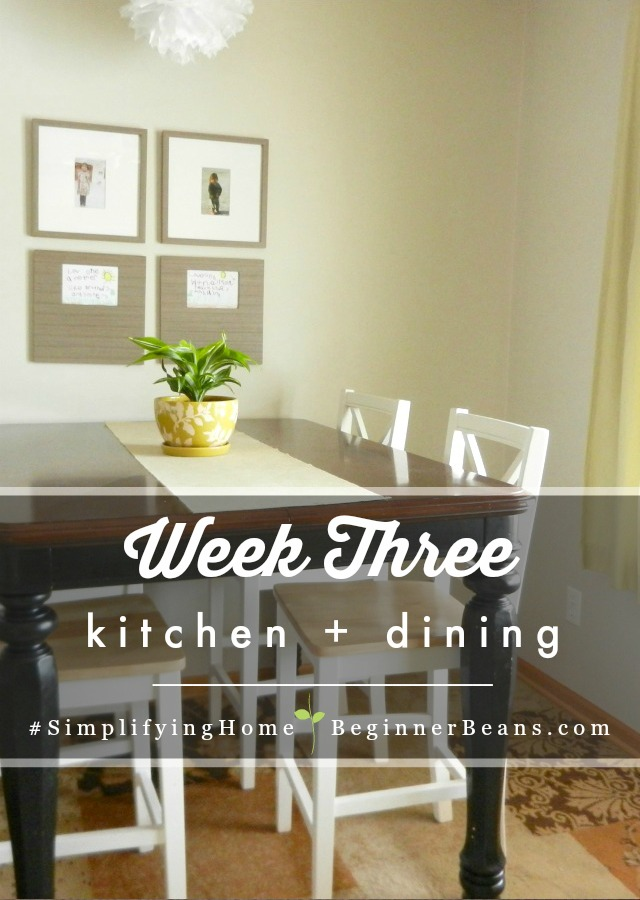 Simplifying Home Challenge | Week 3: Kitchen + Dining Room