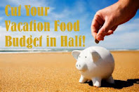 Cut Your Vacation Food Budget in Half