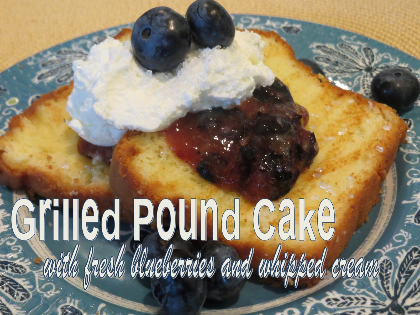 Two Magical Moms: Grilled Pound Cake with Fresh ...