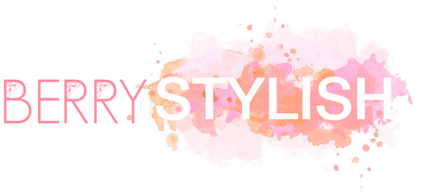 Berry Stylish | Official Makeup, Fashion, and Lifestyle Blog