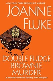 Double Fudge Brownie Murder: A Hannah Swensen Mystery with Recipes!
