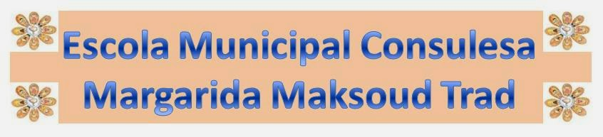 Escola Municipal Consulesa Margarida Maksoud Trad