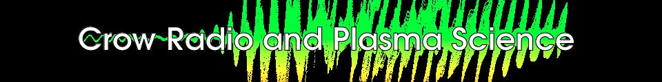 Crow Radio and Plasma Science