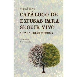 CATÁLOGO DE EXCUSAS PARA SEGUIR VIVO (O PARA ESTAR MUERTO)
