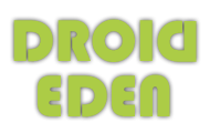 DroidEden™ - An anDROID blog