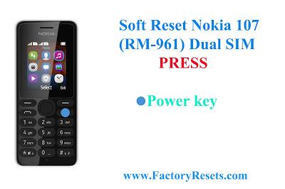 Soft Reset Nokia 107 (RM-961) Dual SIM