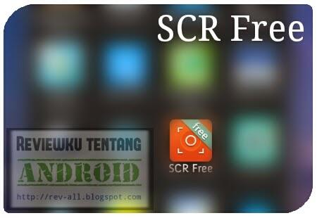 Ikon SCR free (screen recorder) - aplikasi android untuk merekam layar - rev-all.blogspot.com