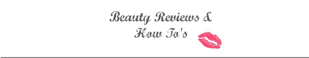 Beauty Reviews And How To's