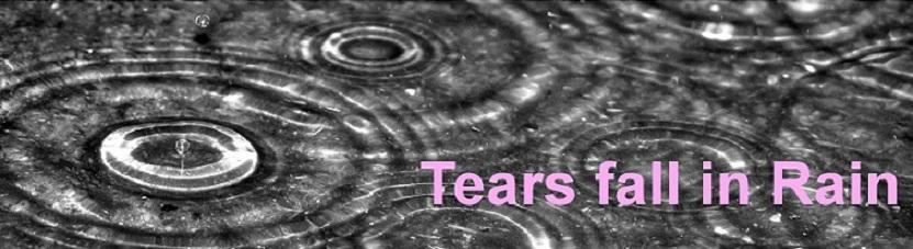 Tears fall in Rain