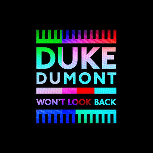 Duke Dumont - Won't Look Back