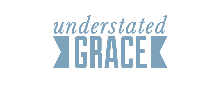 understated grace