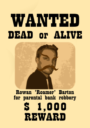 A wanted poster showing that Rowan is wanted dead or alive for parental bank robbery, reward $1000.