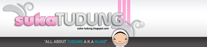 All about Tudung a.k.a Hijab