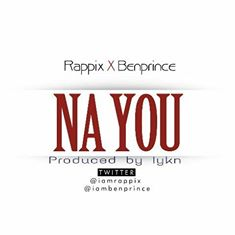 (DOWNLOAD MUSIC) Rappix ft Prince_khalifa || NaYou