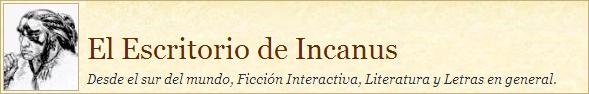 El Escritorio de Incanus