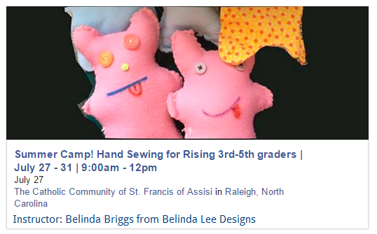 Hand Sewing Summer Camp 2015 July 27-31 | Raleigh NC | Belinda Lee Designs