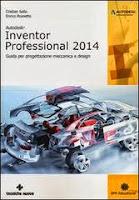 Autodesk Inventor Professional 2014. Guida per progettazione meccanica e design