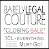 BARELY LEGAL COUTURE - CLOSING SALE