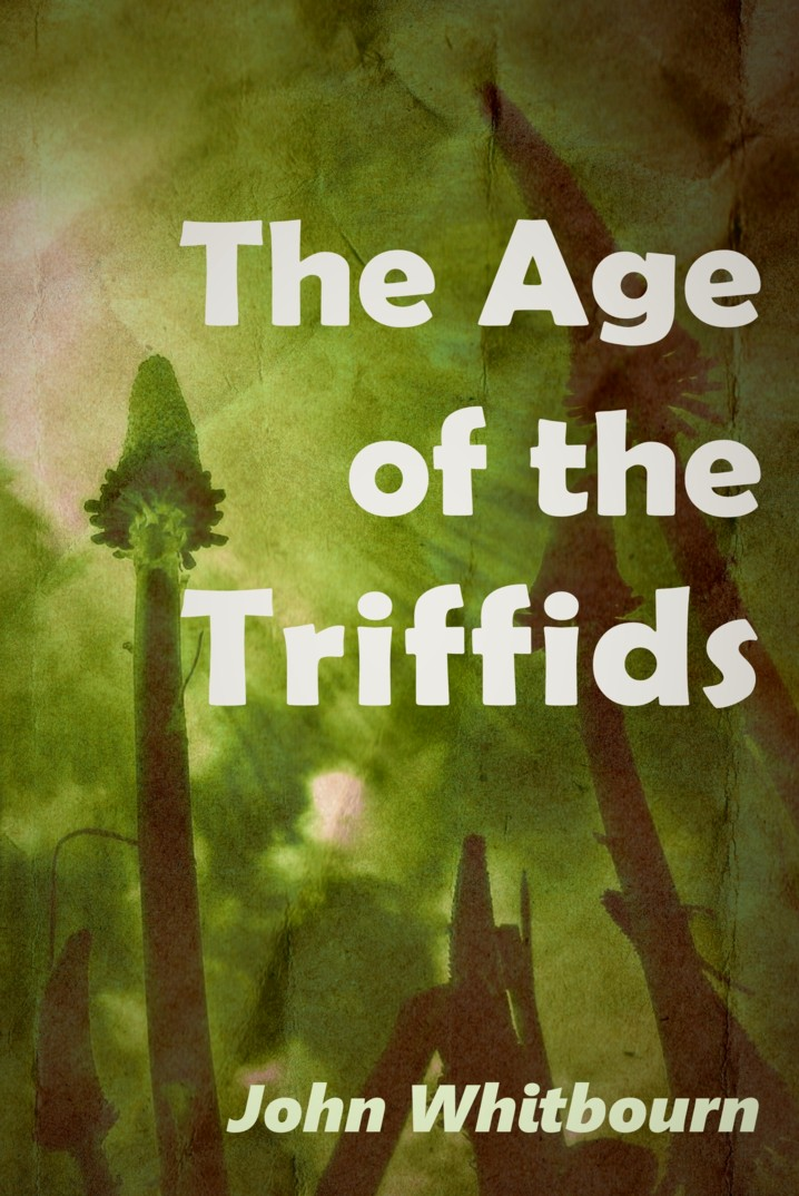The Age of the Triffids