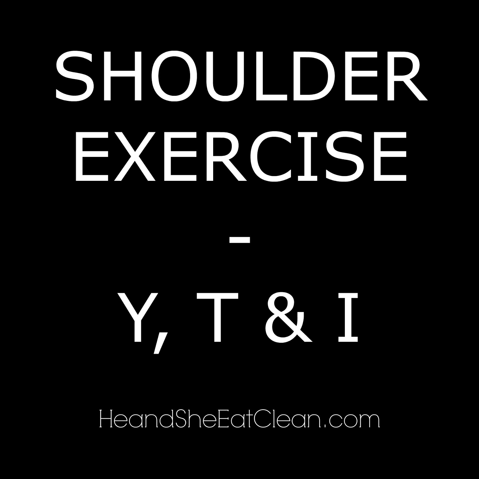 Y, T & I Shoulder Exercise
