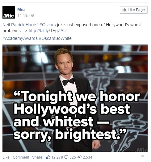 "Image of Neil Patrick Harris captioned with his Oscars joke: ""Tonight we honor Hollywood's best and whitest - sorry, brightest."" Mic's comment says ""Neil Patrick Harris' #Oscars joke just exposed one of Hollywood's worst problems."""