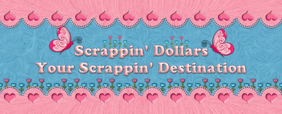 Scrappin Dollars