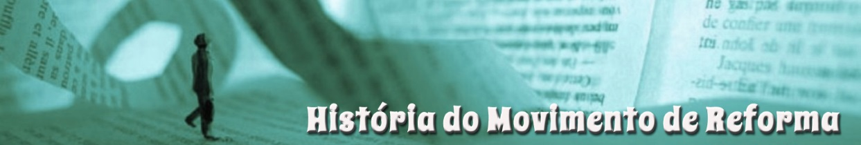 História do Movimento de Reforma