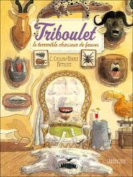 Triboulet, le terrrrible chasseur de fauves :: Sarbacane