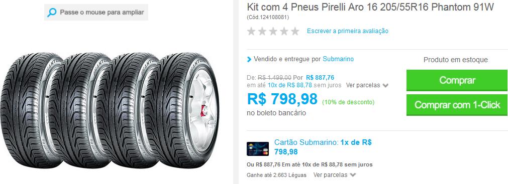 http://www.submarino.com.br/produto/124108081/kit-com-4-pneus-pirelli-aro-16-205-55r16-phantom-91w?loja=03&opn=AFLNOVOSUB&franq=AFL-03-117316&AFL-03-117316