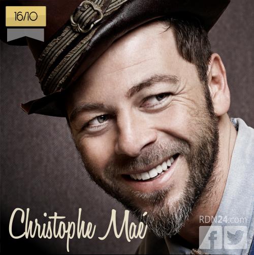 16 de octubre | Christophe Maé - @Mae_Officiel | Info + vídeos