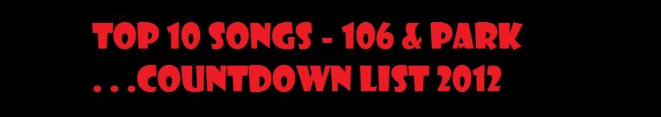 106 n PARK 2012 COUNTDOWN LIST