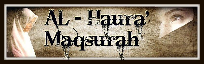 """"""" AL - Haura' Maqsurah """""""