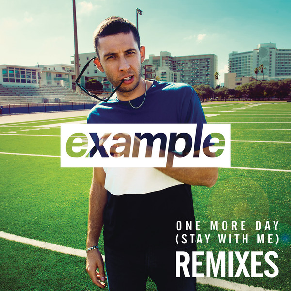 Example - One More Day (Stay with Me) [Remixes] - EP Cover