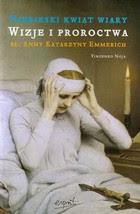 """""""Niebieski kwiat wiary Wizje i proroctwa bł. Anny Katarzyny Emmerich"""" - Vincenzo Noja"""