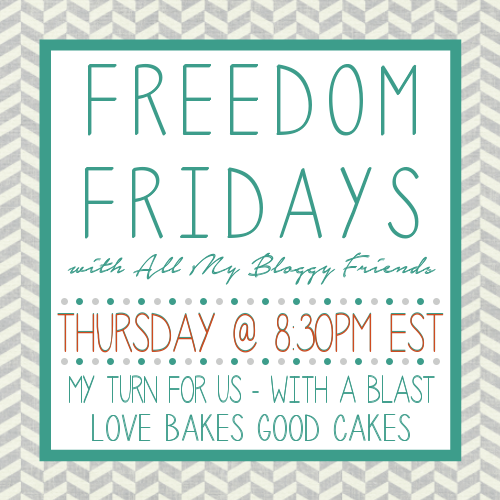 Freedom Fridays with All My Bloggy Friends #50 ~ link all your posts #recipes #crafts #decor #giveaways #linkparty and more ! www.WithABlast.net