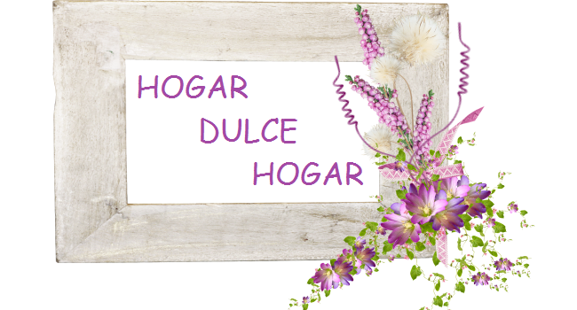 HOGAR DULCE HOGAR
