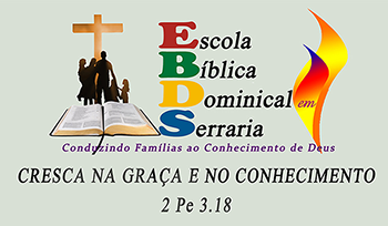 ESCOLA BÍBLICA - SERRARIA