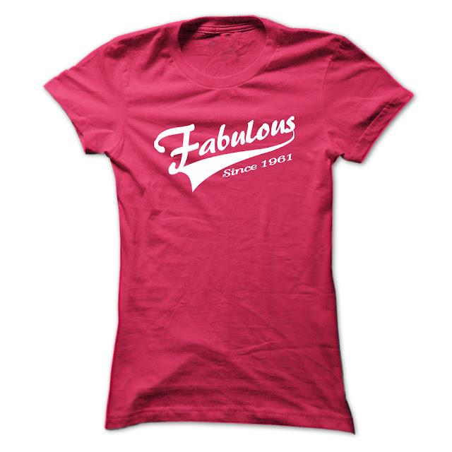 fabulous since 1961 shirts